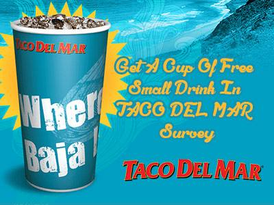 www.telltacodelmar.com Get A Taco Del Mar Guest Survey Coupon For A Cup Of Free Drink