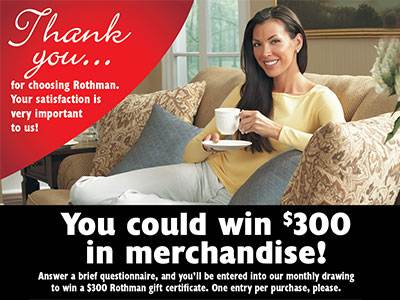www.rothmansurvey.com Win A $300 Rothman Gift Certificate From Rothman Customer Post Purchase Survey Sweepstakes