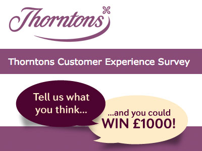 www.thorntons.co.uk/tellus Win £1,000 In Cash Through Thorntons Customer Experience Survey Competition Draw