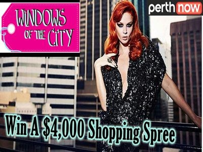 www.perthnow.com.au/win - Win A $4,000 Perth Shopping Spree Through Perth Now Windows Of The City Competition