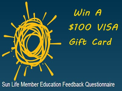 www.sunlife.ca/feedback - Win A $100 VISA Gift Card Through Sun Life Member Education Feedback Questionnaire Monthly Member Education Draw